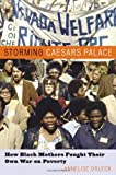 Storming Caesar's Palace: How Black Mothers Fought Their Own War on Poverty