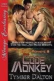 Code Monkey [Drunk Monkeys 8] (Siren Publishing Menage Everlasting)