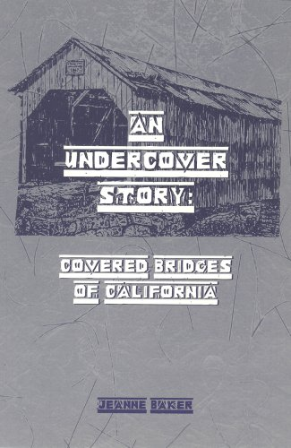 An undercover story: Covered bridges of California PDF