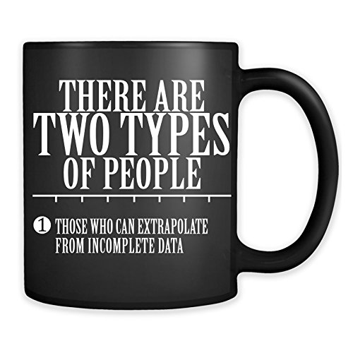 There are two types of People Those who can extrapolate from incomplete data Mug - Funny Statistics Math Coffee Cup - Midgets In Halloween Costumes