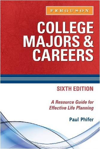 College Majors & Careers: A Resource Guide for Effective Life Planning by Paul Phifer (2008-11-01)