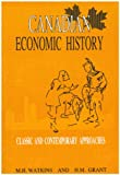 Canadian Economic History : Classic and Contemporary Approaches, Watkins, M. H., 088629181X