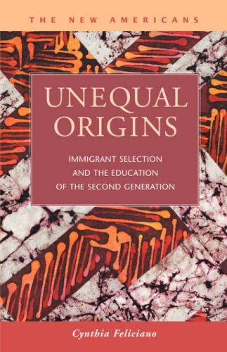 Unequal Origins: Immigrant Selection and the Education of the Second Generation (The New Americans: Recent Immigration a