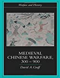 Medieval Chinese Warfare 300-900 (Warfare and History)