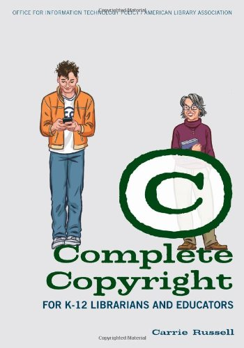 Complete Copyright for K-12 Librarians and Educators by Amer Library Assn Editions