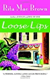 Loose Lips, Rita Mae Brown, 0553380672