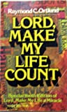 Lord, Make My Life Count, Raymond C. Ortlund, 0830703489