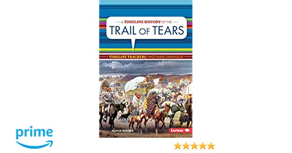Amazon com: A Timeline History of the Trail of Tears