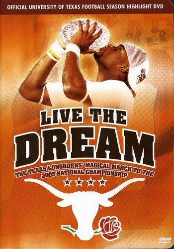 Live the Dream - The Texas Longhorns
