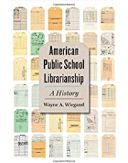 American Public School Librarianship: A History
