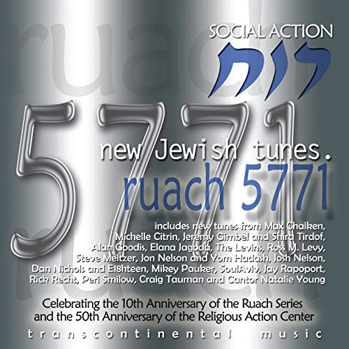 Ruach 5771: New Jewish Tunes (Social Action)