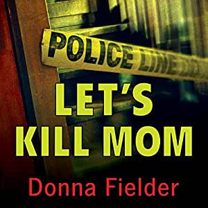 Let's Kill Mom Audiobook