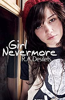 Girl Nevermore by [Desilets, R. A.]