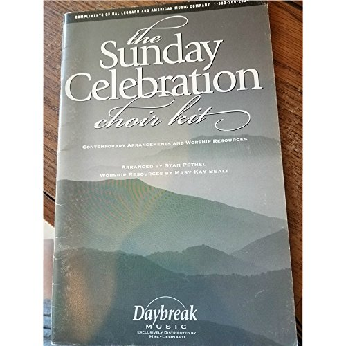 The Sunday Celebration Choir Kit: Contemporary Arrangements and Worship Resources