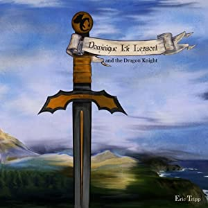 Dominique Ick Lessont and the Dragon Knight Audiobook