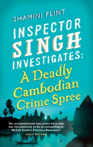Inspector Singh Investigates: A Deadly Cambodian Crime Spree: Number 4 in series