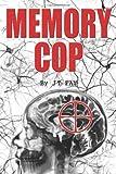 Memory Cop, J. T. Fay, 1451565631