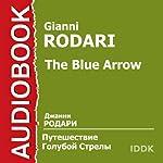 The Blue Arrow [Russian Edition] | Gianni Rodari