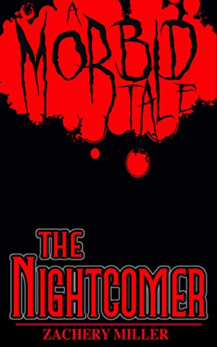 The Nightcomer: A Morbid Tale (The Morbid Tales Book 3)