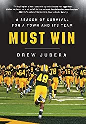 Must Win: A Season of Survival for a Town and Its Team by Drew Jubera (2012-09-04)