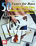 img - for 50 Tunes for Bass, Volume 1: Traditional, Old Time, Bluegrass & Celtic Solos book / textbook / text book