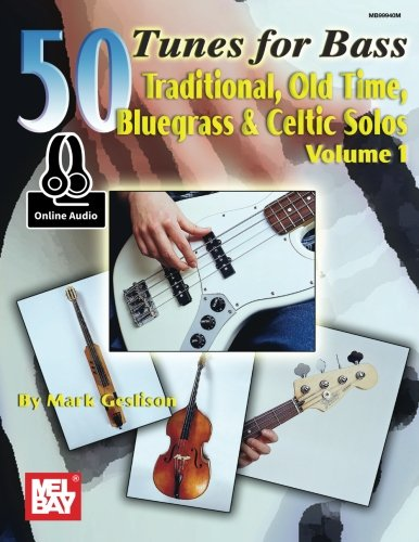 - 50 Tunes for Bass, Volume 1: Traditional, Old Time, Bluegrass & Celtic Solos