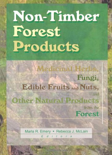 Non-Timber Forest Products: Medicinal Herbs, Fungi, Edible Fruits and Nuts, and Other Natural Products from the Forest