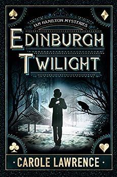 Edinburgh Twilight (Ian Hamilton Mysteries Book 1) by [Lawrence, Carole]