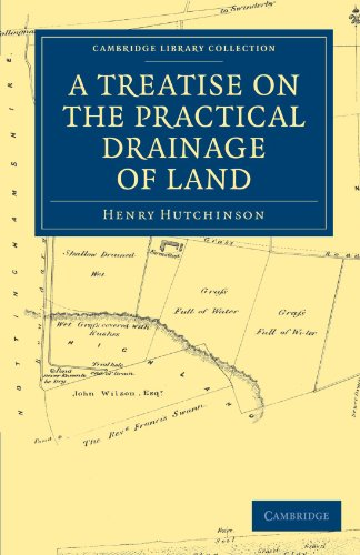 A Treatise on the Practical Drainage of Land (Cambridge Library Collection - Technology) ()