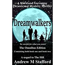 Dreamwalkers (The Omnibus Edition containing both Book one and Book two): A Markland Garraway Paranormal Mystery Thriller