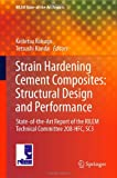 Strain Hardening Cement Composites: Structural Design and Performance : State-Of-the-Art Report of the RILEM Technical Committee 208-HFC, SC3, Toshiyuki, Kanakubo and Kabele, Petr, 9400748353
