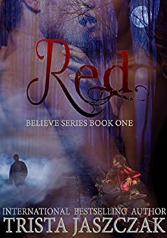 Red: Enchanted Fantasies Book 1 by [Jaszczak, Trista]