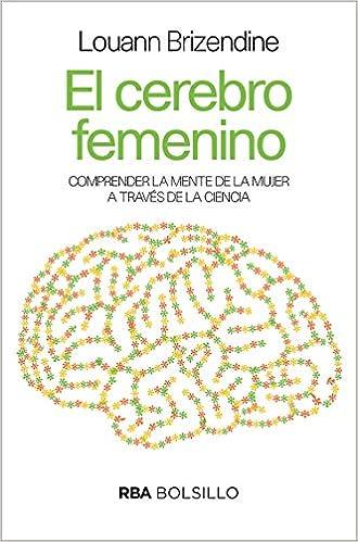 El Cerebro Femenino (bolsillo) por Louann Brizendine