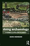 img - for Doing Archaeology: A Subject Guide for Students (Doing... Series) book / textbook / text book