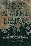 End of Academic Freedom, William M. Bowen, 1623966582