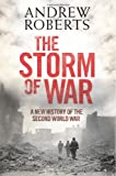 The Storm of War: A New History of the Second World War, Andrew Roberts, 0061228591