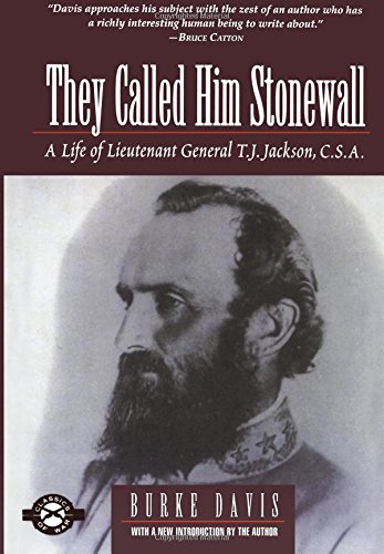 They Called Him Stonewall: A Life of Lieutenant General T.J. Jackson, C.S.A.