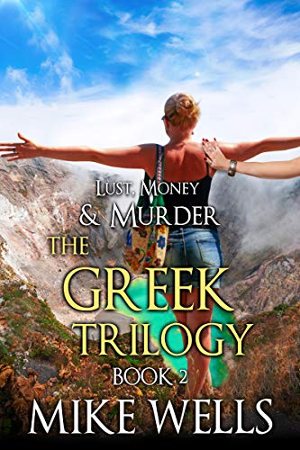 The Greek Trilogy, Book 2 (Lust, Money & Murder #11) -