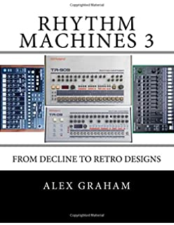 Beat box a drum machine obsession joe mansfield 9780989712200 rhythm machines iii from decline to retro designs fandeluxe Image collections