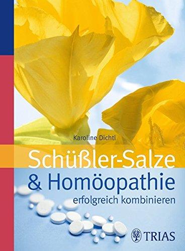 Schüssler-Salze und Homöopathie erfolgreich kombinieren