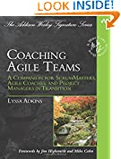 #8: Coaching Agile Teams: A Companion for ScrumMasters, Agile Coaches, and Project Managers in Transition (Addison-Wesley Signature Series (Cohn))