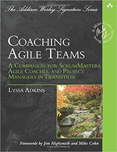 Coaching Agile Teams Lyssa Adkins Pdf