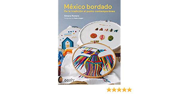 Amazon.com: México bordado: De la tradición al punto contemporáneo (GGDiy) (Spanish Edition) eBook: Gimena Romero: Kindle Store