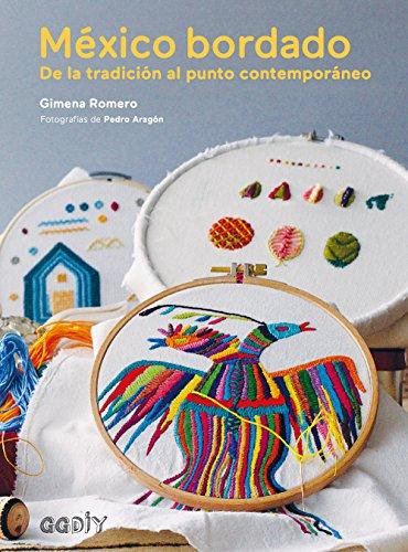 México bordado: De la tradición al punto contemporáneo (GGDiy) (Spanish Edition)