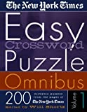 The New York Times Easy Crossword Puzzle Omnibus Vol. 1: 200 Solvable Puzzles from the Pages of The New York Times
