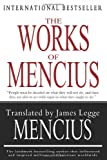 The Works of Mencius, Mencius and James Legge, 1453781323