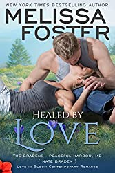 Healed by Love (Bradens at Peaceful Harbor #1) (Love in Bloom: The Bradens Book 13)