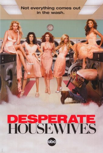 Desperate Housewives Poster TV P Teri Hatcher Felicity Huffman Marcia Cross Eva Longoria