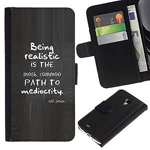 A-type (Realistic Mediocrity Inspirational Quote) Colorida Impresión Funda Cuero Monedero Caja Bolsa Cubierta Caja Piel Card Slots Para Samsung Galaxy S4 Mini i9190 (NOT S4)
