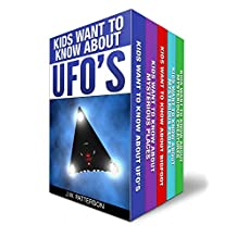 "The Complete ""Kids Want To Know"" 5 Book Boxed Set Collection: Kids Want to Know About:  UFO's, Bigfoot, Mysterious Creatures, Mysterious Places, Mysterious People (Mystery Books for Kids and Adults)"